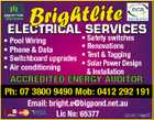Brightlite ELECTRICAL SERVICES * Pool Wiring * Phone & Data * Switchboard upgrades * Air conditioning * Safety switches * Renovations * Test & Tagging * Solar Power Design & Installation ACCREDITED ENERGY AUDITOR Ph: 07 3800 9490 Mob: 0412 292 191 Email: bright.e@bigpond.net.au Lic No: 65377 5234174aaHC