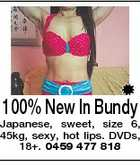 100% New In Bundy Japanese, sweet, size 6, 45kg, sexy, hot lips. DVDs, 18+. 0459 477 818