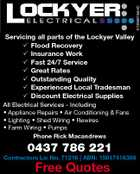 Servicing all parts of the Lockyer Valley Flood Recovery Insurance Work Fast 24/7 Service Great Rates Outstanding Quality Experienced Local Tradesman Discount Electrical Supplies All Electrical Services - Including * Appliance Repairs * Air Conditioning & Fans * Lighting * Shed Wiring * Rewires * Farm Wiring * Pumps Phone Rick Macandrews 0437 786 221 Contractors Lic No. 71216 | ABN: 15017416398 Free Quotes