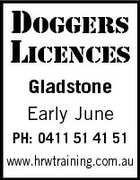 DOGGERS LICENCES Gladstone Early June PH: 0411 51 41 51 www.hrwtraining.com.au