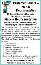 Customer Service - Mobile Representative Mr Rental Southern Downs is looking for a dynamic Mobile Representative who is customer service orientated, a team player and results focused. The applicant will be required to deliver, pick-up, install and demonstrate the use of our home appliances to our customers. The role also includes cleaning and preparing the equipment prior to delivery, general warehouse duties plus the associated paperwork for this role. The ideal candidate should have the following attributes: Self Motivated Well Presented Effective Communication Skills Clean Driving Record Current Driving License Computer Skills Please send your resume and a covering letter that will inspire us to meet you, to: Renelle.Ring@mrrental.com.au Applications close on 2 June 2013 5243068aa * * * * * *