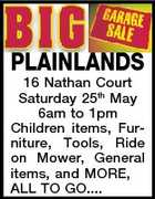 PLAINLANDS 16 Nathan Court Saturday 25th May 6am to 1pm Children items, Furniture, Tools, Ride on Mower, General items, and MORE, ALL TO GO....
