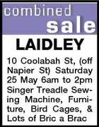 LAIDLEY 10 Coolabah St, (off Napier St) Saturday 25 May 6am to 2pm Singer Treadle Sewing Machine, Furniture, Bird Cages, & Lots of Bric a Brac
