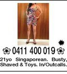 0411 400 019  21yo Singaporean. Busty, Shaved & Toys. In/Outcalls.