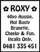 ROXY  40yo Aussie. Hot Busty Brunette, Cheeky & Fun. Incalls Only. 0481 335 451