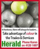 Inbusiness,therewillalways beleaders... Phone Karen on 4120 1007 2640225ae Takeadvantageofcolourin theTrades&Services