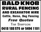 BALD KNOB RURAL FENCING AND EXCAVATOR HIRE Cattle, Horse, Dog Fencing Free Quotes TIM SIMPSON 0418 188 575 or 5494 1101