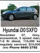 Hyundai i30 SXFD November 07, Grey, economical, 5 speed man, 1.6 ltr diesel, 116,000 ks regularly serviced. $10,000 ono Phone 6680 2752