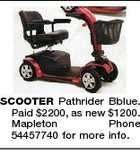 SCOOTER Pathrider Bblue. Paid $2200, as new $1200. Mapleton Phone 54457740 for more info.