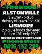 Firewood  ALSTONVILLE $120/m3 - pickup delivery all areas from $10 LISMORE 2 big ute loads delivered Lismore CBD only $200. agedfirewood@bigpond.com Phone Matt 0416 132 299