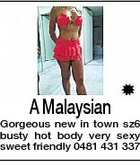 A Malaysian Gorgeous new in town sz6 busty hot body very sexy sweet friendly 0481 431 337