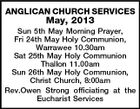 ANGLICAN CHURCH SERVICES May, 2013 Sun 5th May Morning Prayer, Fri 24th May Holy Communion, Warrawee 10.30am Sat 25th May Holy Communion Thallon 11.00am Sun 26th May Holy Communion, Christ Church, 8:00am Rev.Owen Strong officiating at the Eucharist Services