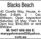 Blacks Beach 42 Corella Way, House, 4Bed, 2-Bath, 2 - Car, 658sqm, Open inspection Saturday 25 May 11am to 2pm buy $542,900 or rent $560pw M: 0407 606 668 E: marygehrmann03@yahoo. com.au