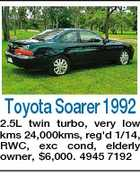 Toyota Soarer 1992 2.5L twin turbo, very low kms 24,000kms, reg&amp;#39;d 1/14, RWC, exc cond, elderly owner, $6,000. 4945 7192