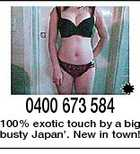 0400 673 584 100% exotic touch by a big busty Japan'. New in town!