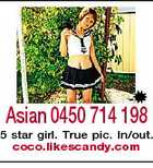 Asian 0450 714 198 5 star girl. True pic. In/out. coco.likescandy.com