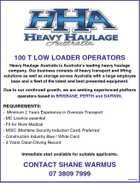 100 T LOW LOADER OPERATORS Heavy Haulage Australia is Australia's leading heavy haulage company. Our business consists of heavy transport and lifting solutions as well as storage across Australia with a large employee base and a fleet of the latest and best presented equipment. Due to our continued growth, we are seeking experienced platform operators based in BRISBANE, PERTH and DARWIN. REQUIREMENTS: - Minimum 2 Years Experience in Oversize Transport - MC Licence essential - Fit for Work Medical - MSIC (Maritime Security Induction Card) Preferred - Construction Industry Blue / White Card - 3 Years Clean Driving Record Immediate start available for suitable applicants. CONTACT SHANE WARMUS 07 3809 7999 5232362aa