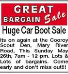 Huge Car Boot Sale Its on again at the Cooroy Scout Den, Mary River Road, This Sunday May 26th, 7am - 12 pm. Lots & Lots of bargains. Come early and don't miss out!!!