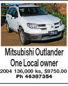 Mitsubishi Outlander One Local owner 2004 136,000 ks, $9750.00 Ph 46387354