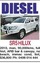 SR5 HILUX 2010, man, 90,000kms, full hist, ARB bar & canopy, no beach, immac cond, tint, $36,800 Ph: 0498 014 444
