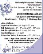 Nationally Recognised Training New to Lennon's 5-Yr Risk Refresher 30th May & 13th June Call now for information Licensed to Energy Skills Qld GIQ Surface and Underground New Entrant / Bridging / Challenge Test Also available: Supervisor Refresher - 29th May & 12th June Full Supervisor - 3rd - 4th June & 19th - 20th June Full Risk (RIS402A) - 6th June & 21st June Confined Space - 14th June Enterprise Trainer & Assessor - 17th - 21st June 5249057aaHC Visit: 11 Kyle Street, Emerald Call: 4982 0188 E-Mail: admin@lennontraining.com Look: www.lennontraining.com
