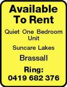 Available To Rent Quiet One Bedroom Unit Suncare Lakes Brassall Ring: 0419 682 376