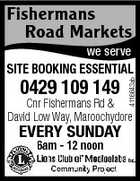 Fishermans Road Markets we serve 0429 109 149 4116643ab SITE BOOKING ESSENTIAL Cnr Fishermans Rd & David Low Way, Maroochydore EVERY SUNDAY 6am - 12 noon