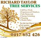 RICHARD TAYLOR TREE SERVICES * All Tree Work * Experienced Climbers * Safe Removals * Stump Grinding * Pruning * Mulch Sales No Job too big or small Free quotes Fully insured Pensioner discounts 2711501abH 0417 652 426