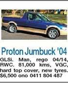Proton Jumbuck '04 GLSi. Man, rego 04/14, RWC. 81,000 kms, VGC, hard top cover, new tyres. $6,500 ono 0411 804 487