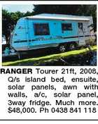 RANGER Tourer 21ft, 2008, Q/s island bed, ensuite, solar panels, awn with walls, a/c, solar panel, 3way fridge. Much more. $48,000. Ph 0438 841 118
