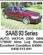 SAAB 93 Series AUTO HATCH 2000 GEN 178000 klms Log Books Excellent Condition $4000 0458 015 691