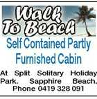 Self Contained Partly Furnished Cabin At Split Solitary Holiday Park. Sapphire Beach. Phone 0419 328 091