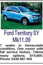 Ford Territory SY Mk11.09 7 seater in immaculate condition. One owner with full service history. 74kms many options. $19,800. Phone 0438 867 404