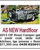 AS NEW Hardfloor 2013 Off Road Camper gal + pwdr coat, slide out kitchen, lge annexe + floor $11,500 ono 0438 633641
