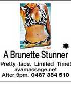 A Brunette Stunner Pretty face. Limited Time! avamassage.net After 5pm. 0487 384 510