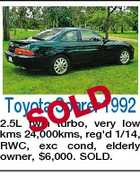 Toyota Soarer 1992 LD SO 2.5L twin turbo, very low kms 24,000kms, reg'd 1/14, RWC, exc cond, elderly owner, $6,000. SOLD.