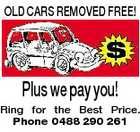 OLD CARS REMOVED FREE! Plus we pay you! Ring for the Best Price. Phone 0488 290 261