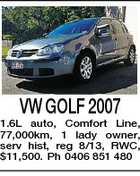 VW GOLF 2007 1.6L auto, Comfort Line, 77,000km, 1 lady owner, serv hist, reg 8/13, RWC, $11,500. Ph 0406 851 480