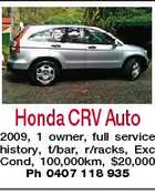 Honda CRV Auto 2009, 1 owner, full service history, t/bar, r/racks, Exc Cond, 100,000km, $20,000 Ph 0407 118 935