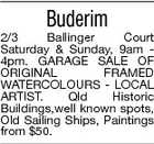 Buderim 2/3 Ballinger Court Saturday & Sunday, 9am 4pm. GARAGE SALE OF ORIGINAL FRAMED WATERCOLOURS - LOCAL ARTIST. Qld Historic Buildings,well known spots, Old Sailing Ships, Paintings from $50.