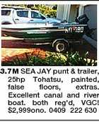 3.7M SEA JAY punt & trailer, 25hp Tohatsu, painted, false floors, extras. Excellent canal and river boat. both reg'd, VGC! $2,999ono. 0409 222 630
