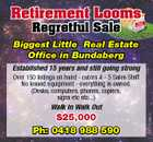 Retirement Looms Regretful Sale Real Estate Biggest Little Real Estate Office in Bundaberg Established 15 years and still going strong Over 150 listings on hand - caters 4 - 5 Sales Staff No leased equipment - everything is owned. (Desks, computers, phones, copiers, signs etc etc...) $25,000 Ph: 0418 988 590 5251423aaHC Walk in Walk Out