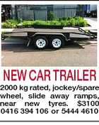 NEW CAR TRAILER 2000 kg rated, jockey/spare wheel, slide away ramps, near new tyres. $3100 0416 394 106 or 5444 4610