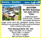 Aroona - Auction 4 2 4 18 Sanderling Street AUCTION On Site Saturday 1st June 2013, 10am Urgent Auction Time to Sell - Owners Purchased Elsewhere Large brick and tile designed family home sitting on an elevated 741sqm must be the best find in Aroona this year. Tom Garland 0412 161 123 View: Sat 25th 11-11.30am Thurs 30th 1-1.30pm Fri 31st 1-1.30pm Sat 1st from 9.30am