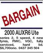 2000 AUXR6 Ute series 2, 5 speed, 4 new tyres, RWC, VGC, fully serviced, hard lid. $6,700ono. 0437 345 504