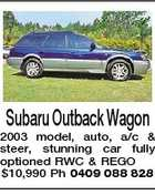 Subaru Outback Wagon 2003 model, auto, a/c & steer, stunning car fully optioned RWC & REGO $10,990 Ph 0409 088 828