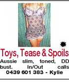 Toys, Tease & Spoils Aussie slim, toned, DD bust. In/Out calls 0439 601 383 - Kylie