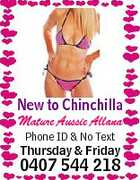 New to Chinchilla Mature Aussie Allana Phone ID & No Text Thursday & Friday 0407 544 218