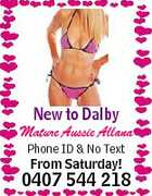 New to Dalby Mature Aussie Allana Phone ID & No Text From Saturday! 0407 544 218