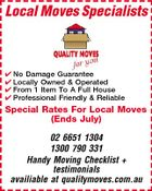 Local Moves Specialists  No Damage Guarantee  Locally Owned & Operated  From 1 Item To A Full House  Professional Friendly & Reliable Special Rates For Local Moves (Ends July) 02 6651 1304 1300 790 331 Handy Moving Checklist + testimonials availiable at qualitymoves.com.au